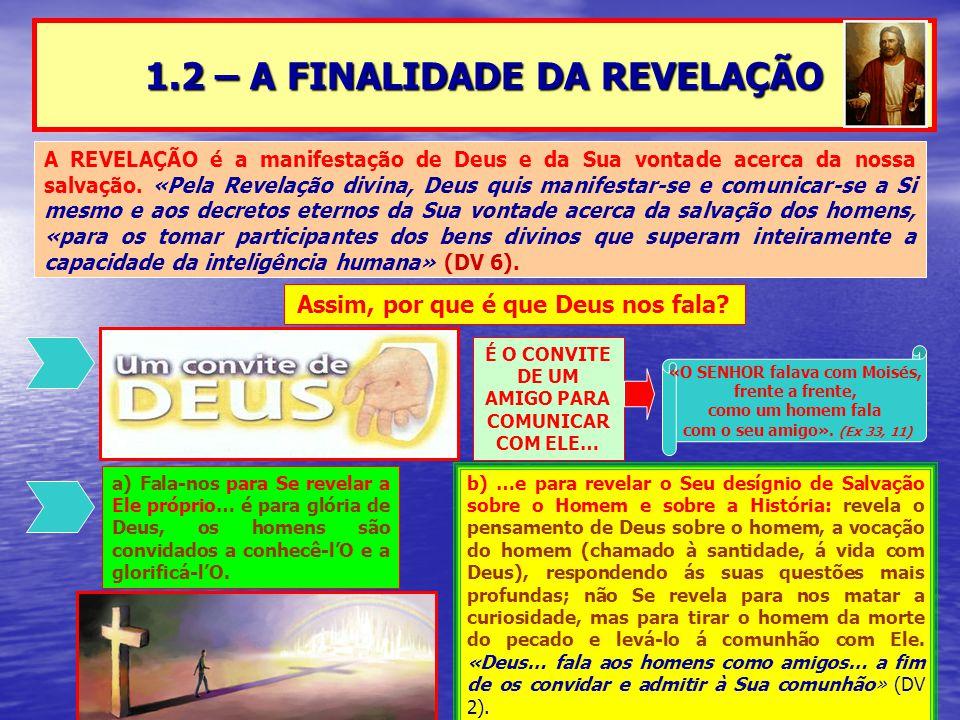 1.2 – A FINALIDADE DA REVELAÇÃO