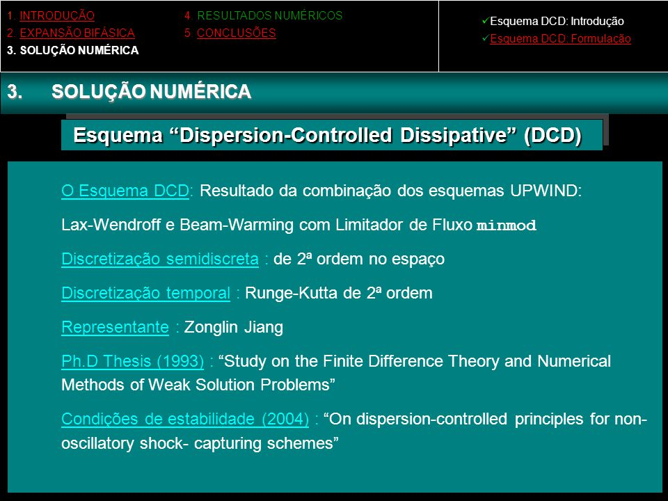 Esquema Dispersion-Controlled Dissipative (DCD)