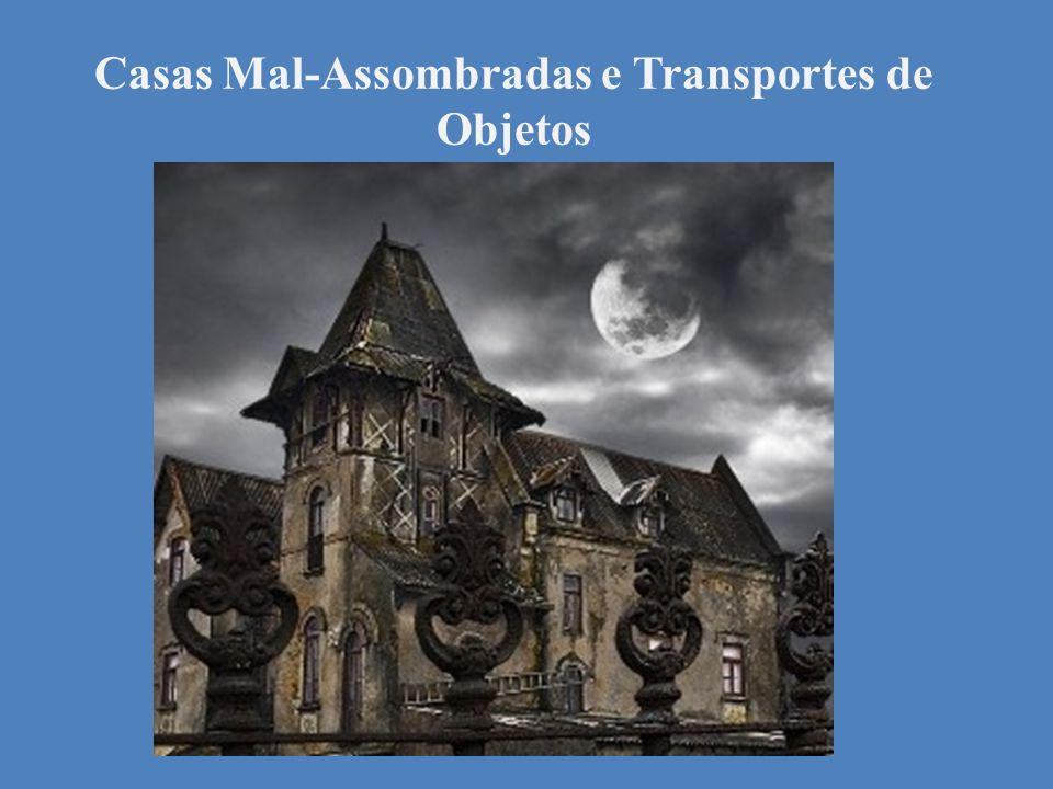 Casas Mal-Assombradas e Transportes de Objetos