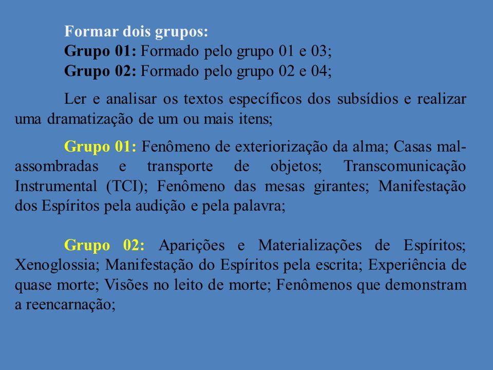 Grupo 01: Formado pelo grupo 01 e 03;