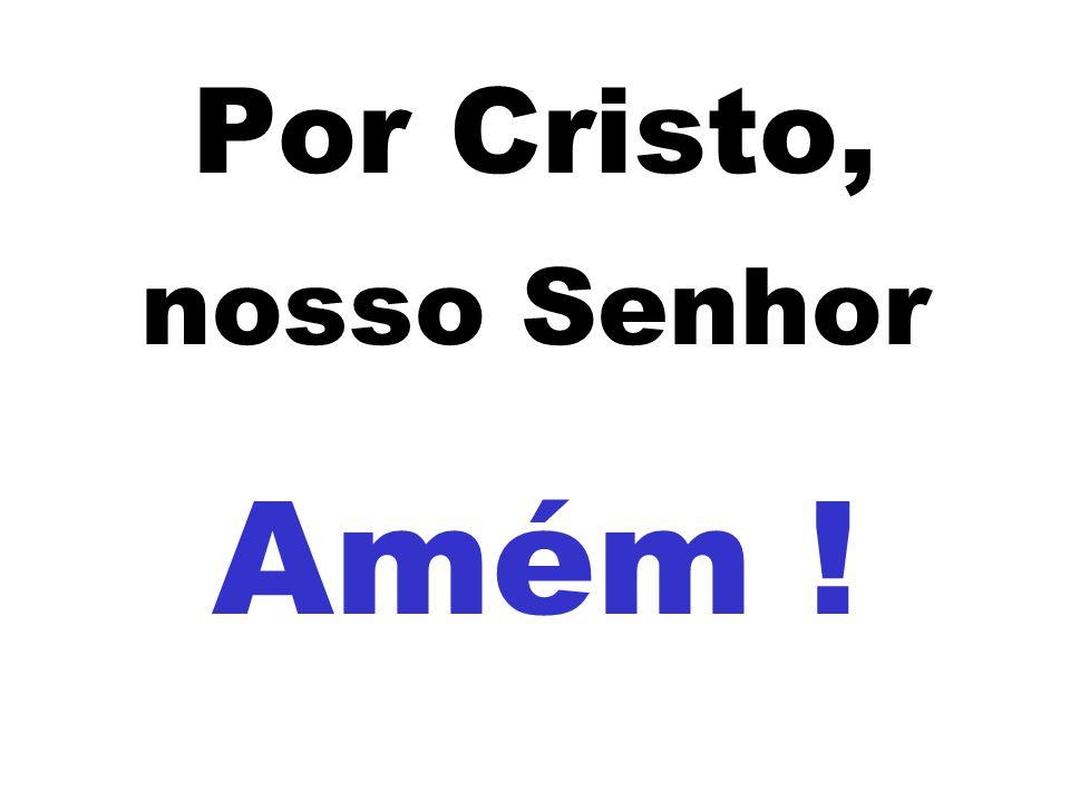 Por Cristo, nosso Senhor
