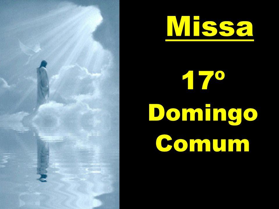 Missa 17º Domingo Comum