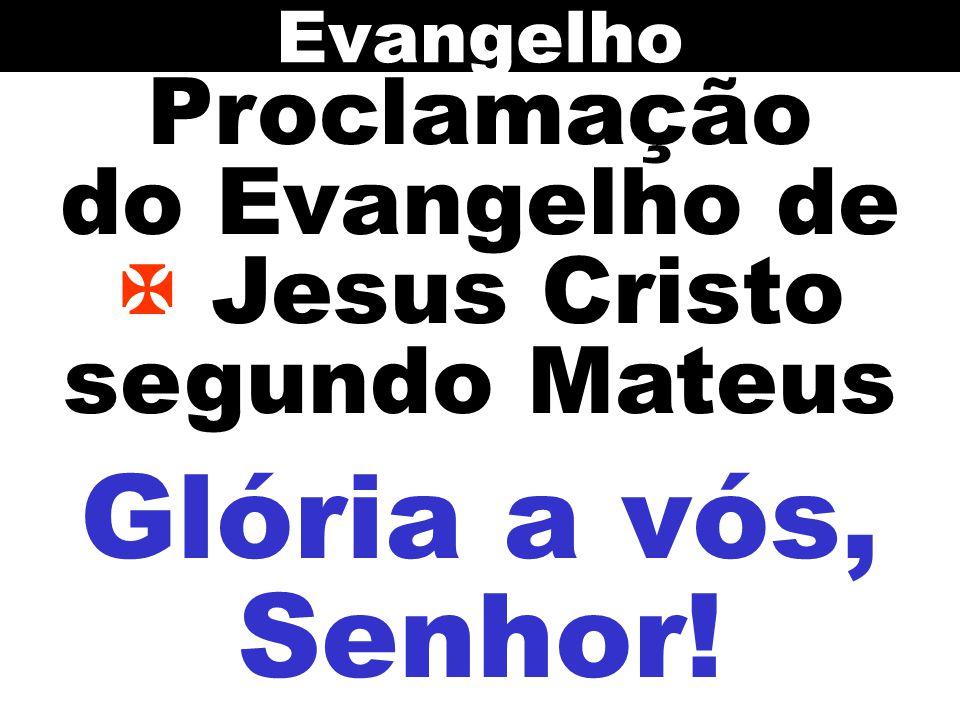 Proclamação do Evangelho de  Jesus Cristo segundo Mateus