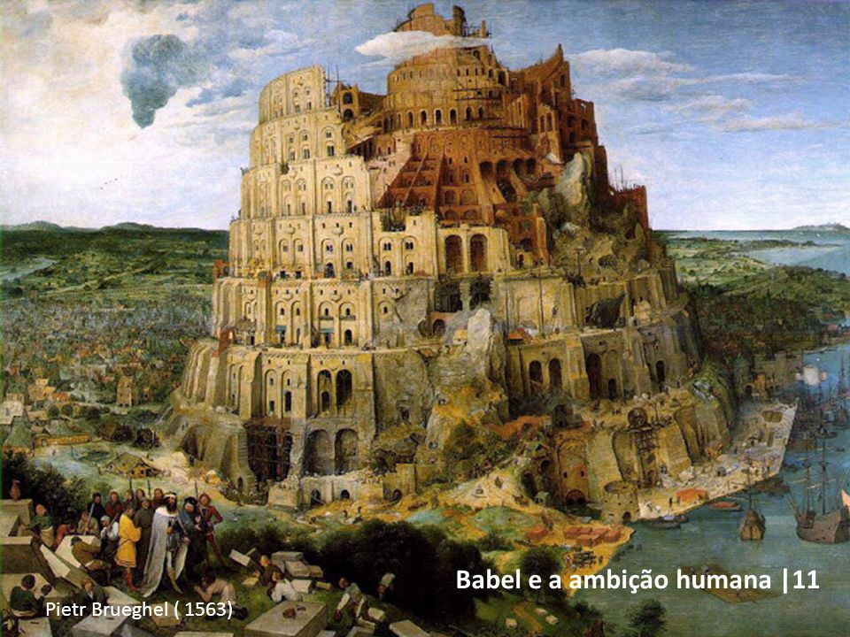 Babel e a ambição humana |11