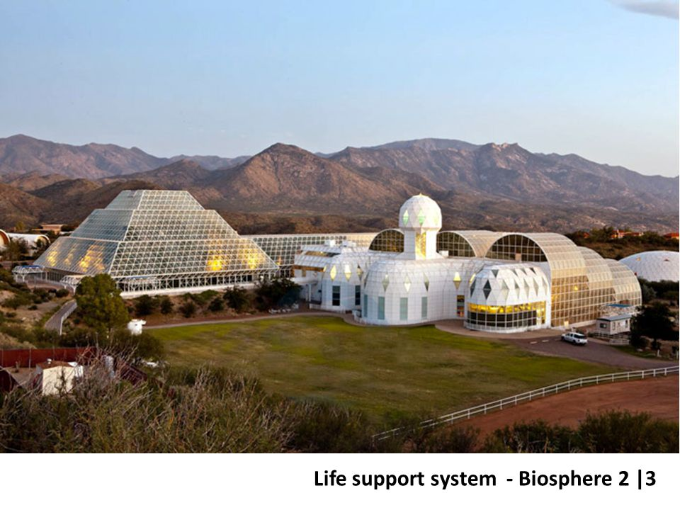 Life support system - Biosphere 2 |3