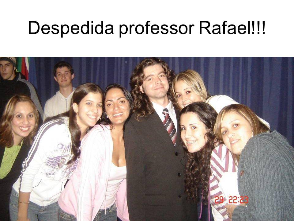 Despedida professor Rafael!!!