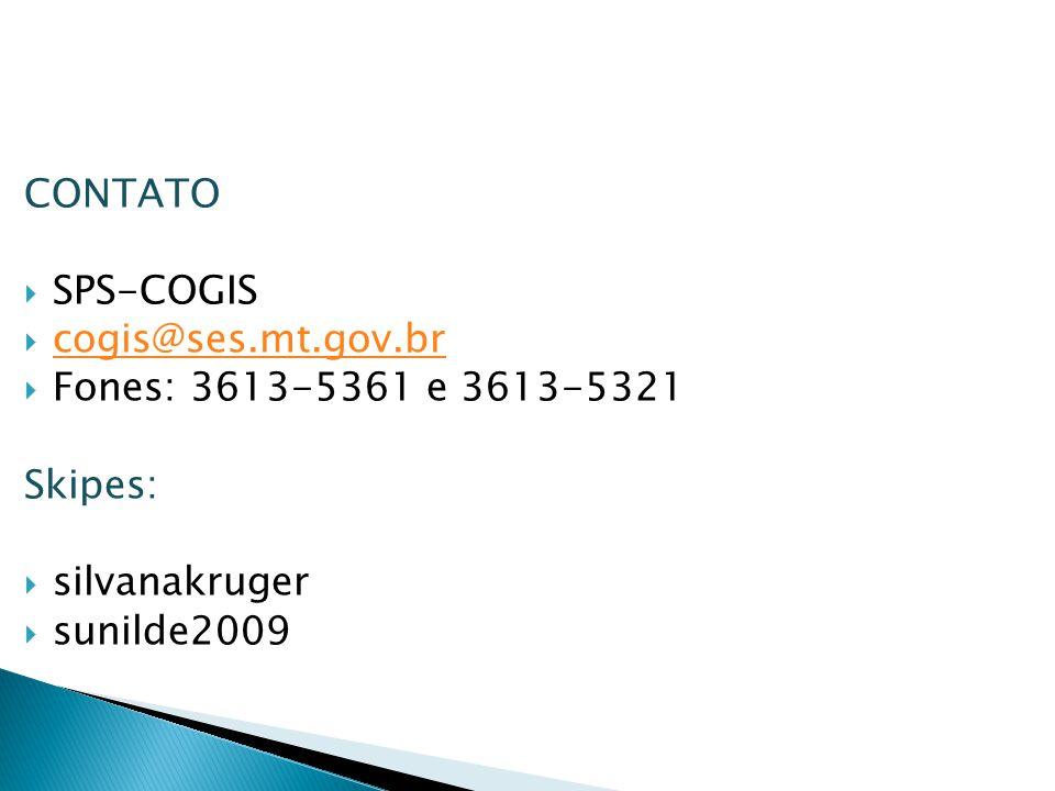 CONTATO SPS-COGIS. cogis@ses.mt.gov.br. Fones: 3613-5361 e 3613-5321.