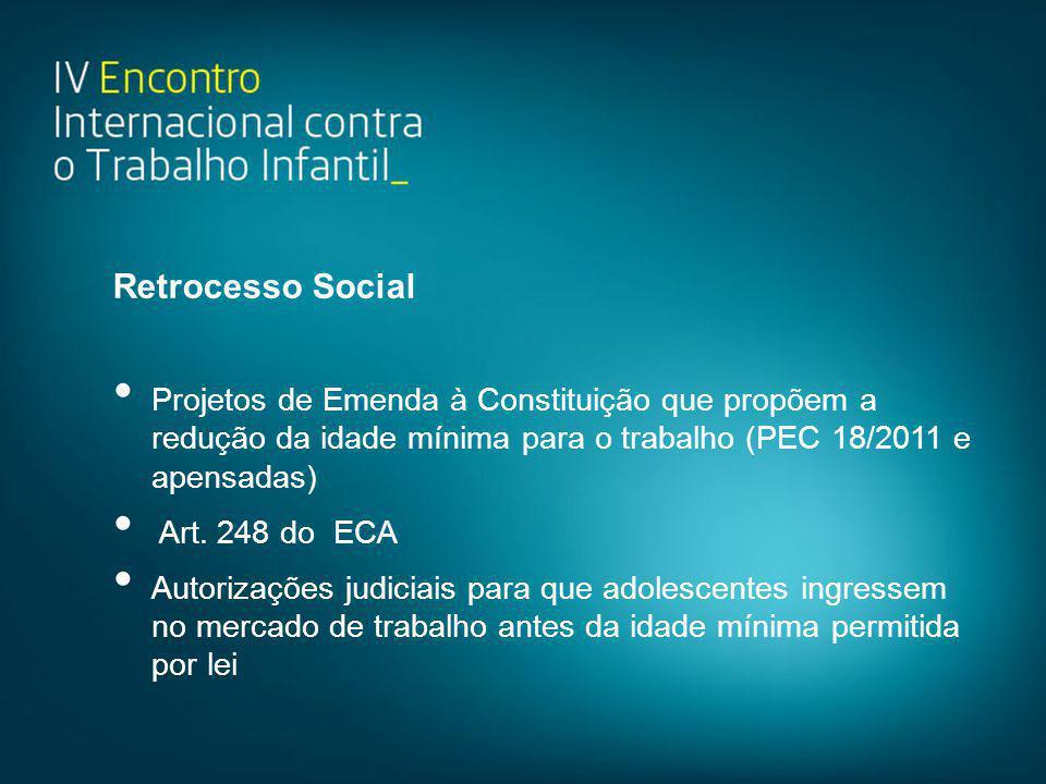 Retrocesso Social Projetos de Emenda à Constituição que propõem a redução da idade mínima para o trabalho (PEC 18/2011 e apensadas)