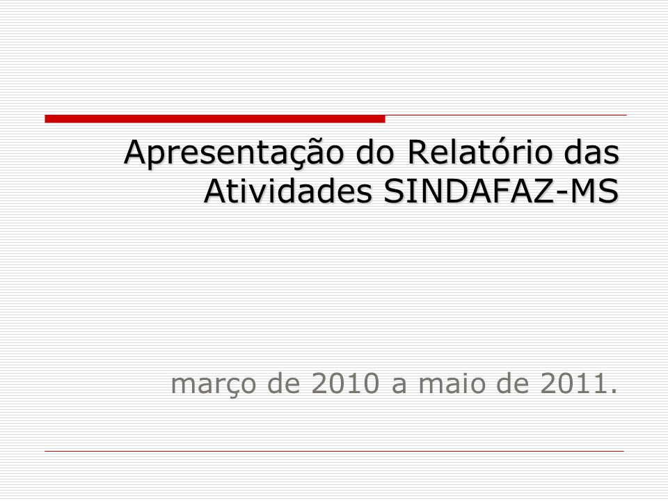 Apresentação do Relatório das Atividades SINDAFAZ-MS