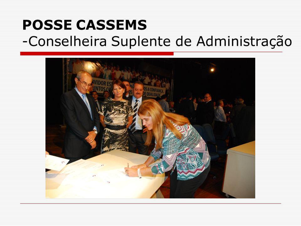 POSSE CASSEMS -Conselheira Suplente de Administração