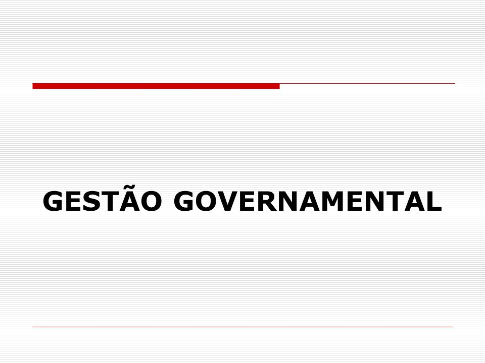 GESTÃO GOVERNAMENTAL