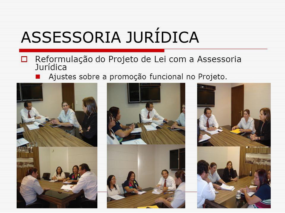 ASSESSORIA JURÍDICA Reformulação do Projeto de Lei com a Assessoria Jurídica.
