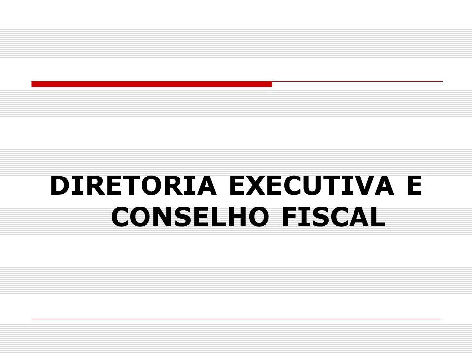 DIRETORIA EXECUTIVA E CONSELHO FISCAL