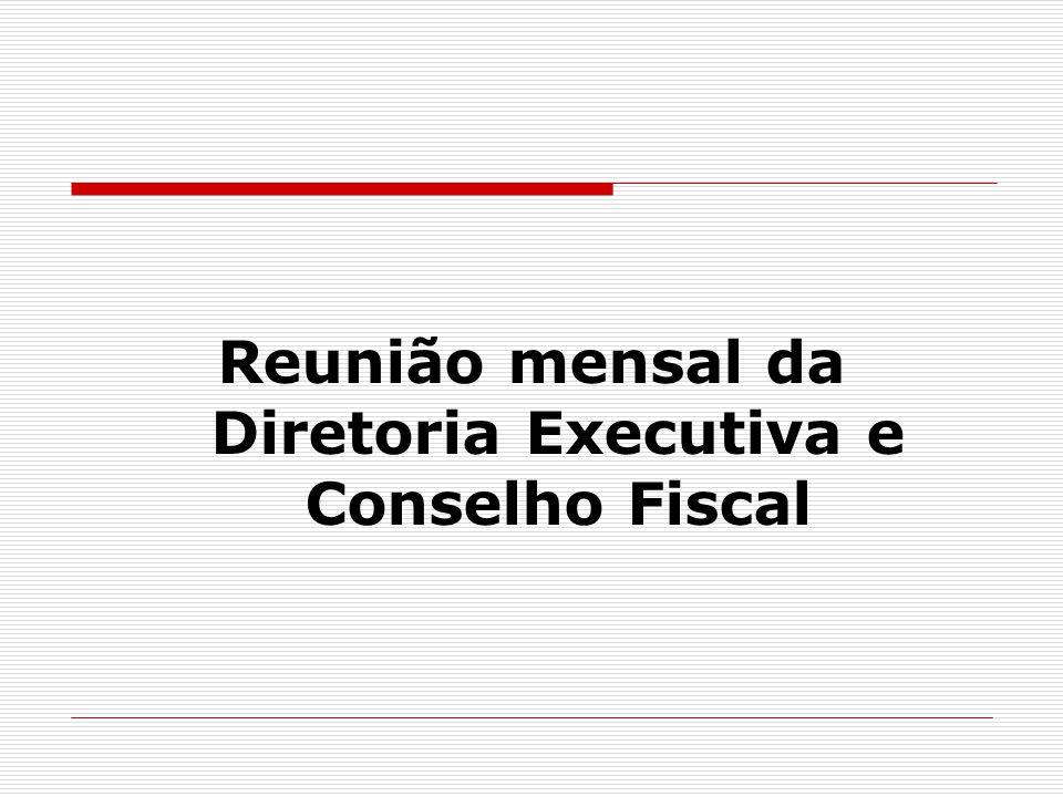 Reunião mensal da Diretoria Executiva e Conselho Fiscal