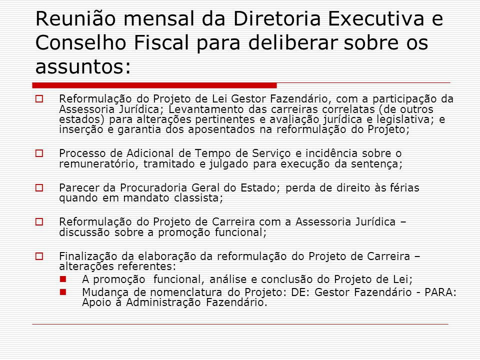 Reunião mensal da Diretoria Executiva e Conselho Fiscal para deliberar sobre os assuntos: