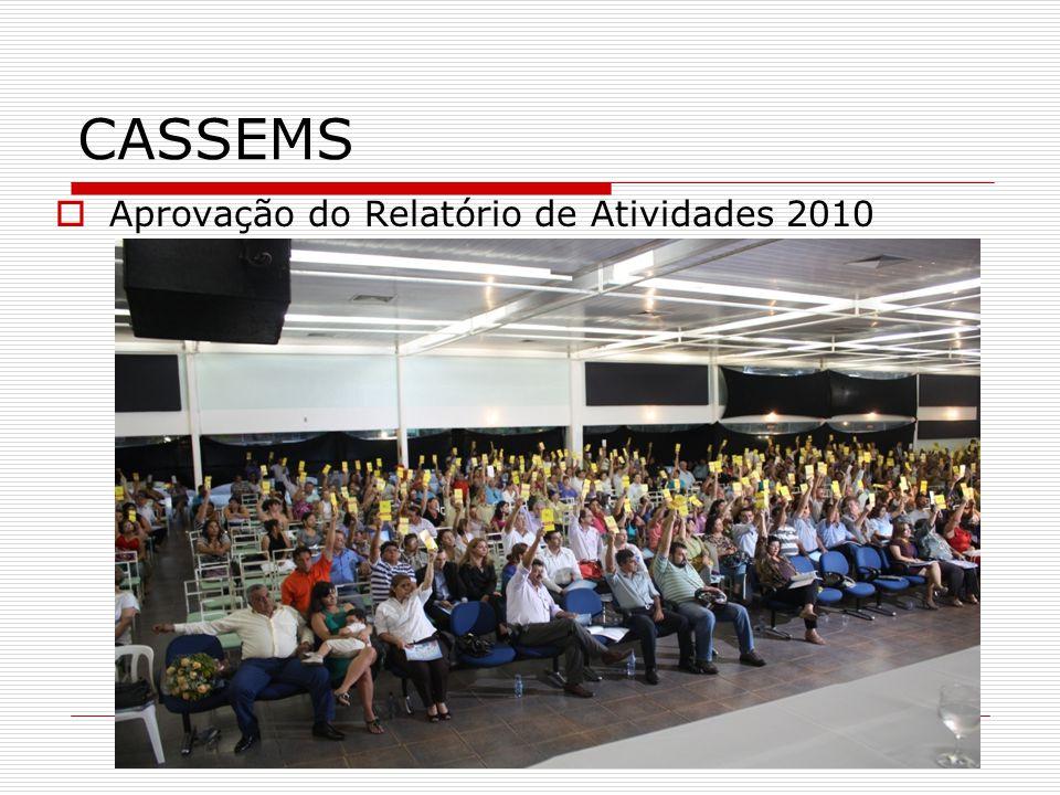 CASSEMS Aprovação do Relatório de Atividades 2010