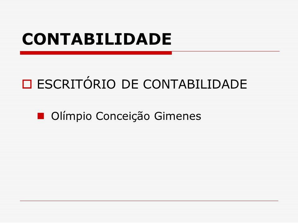 CONTABILIDADE ESCRITÓRIO DE CONTABILIDADE Olímpio Conceição Gimenes