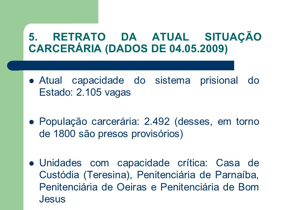 5. RETRATO DA ATUAL SITUAÇÃO CARCERÁRIA (DADOS DE 04.05.2009)