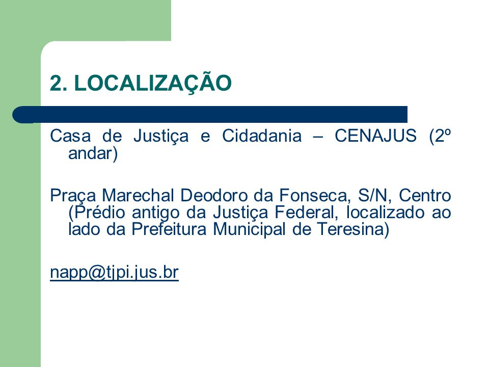 2. LOCALIZAÇÃO Casa de Justiça e Cidadania – CENAJUS (2º andar)
