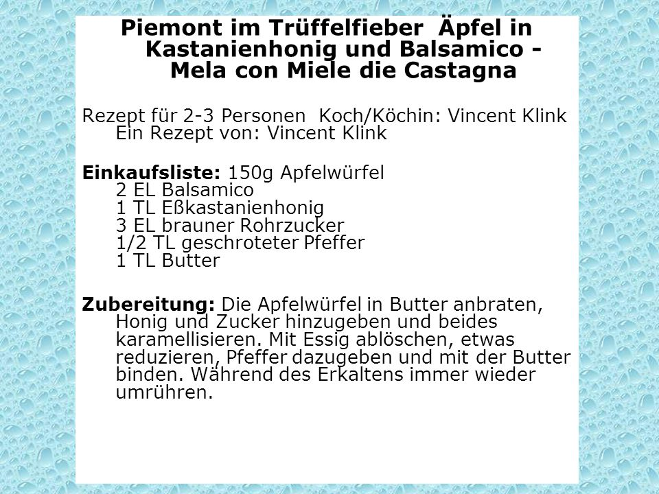 Piemont im Trüffelfieber Äpfel in Kastanienhonig und Balsamico - Mela con Miele die Castagna