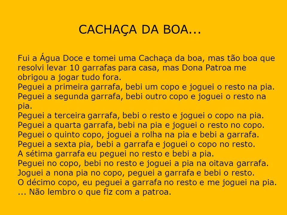 CACHAÇA DA BOA...
