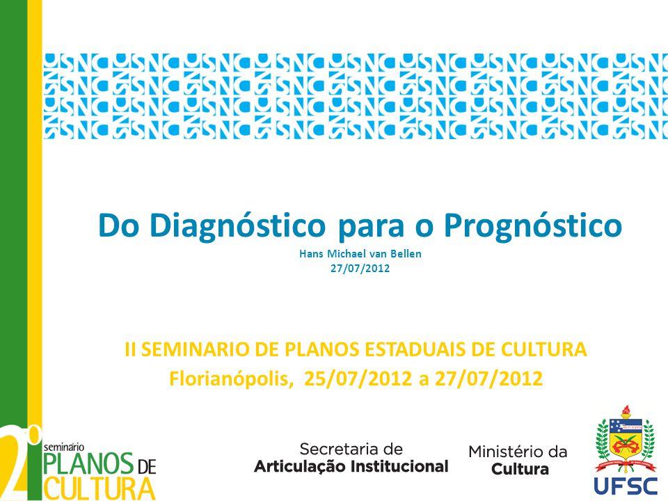 Do Diagnóstico para o Prognóstico Hans Michael van Bellen 27/07/2012