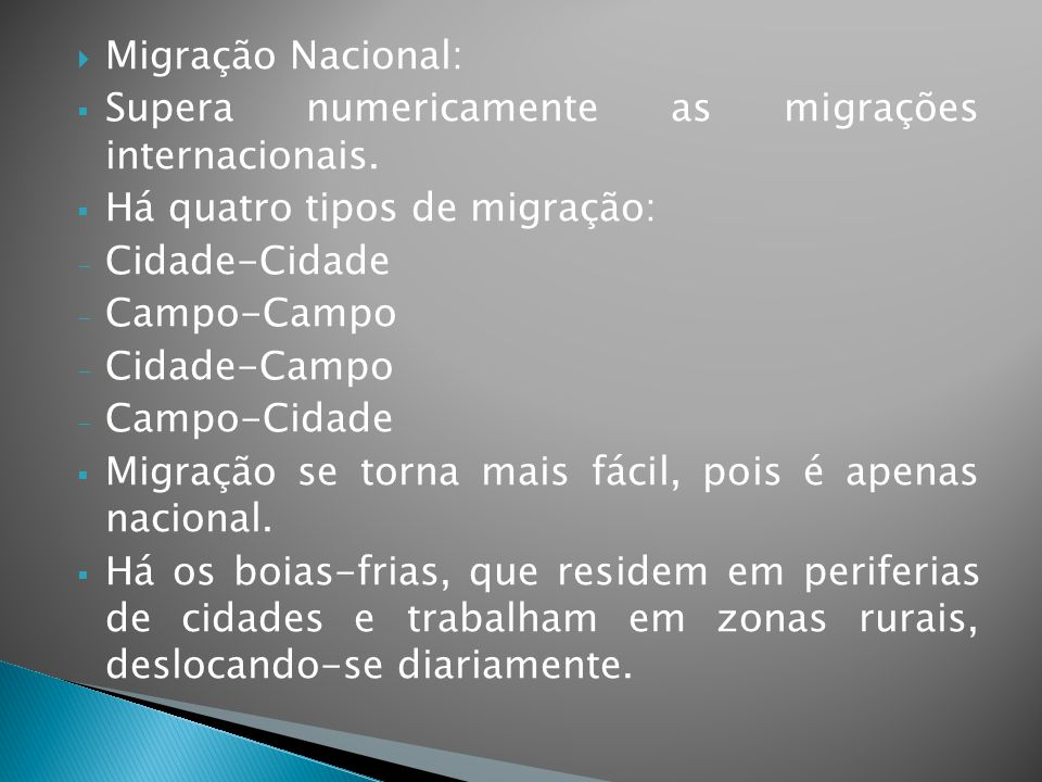 Migração Nacional: Supera numericamente as migrações internacionais. Há quatro tipos de migração: