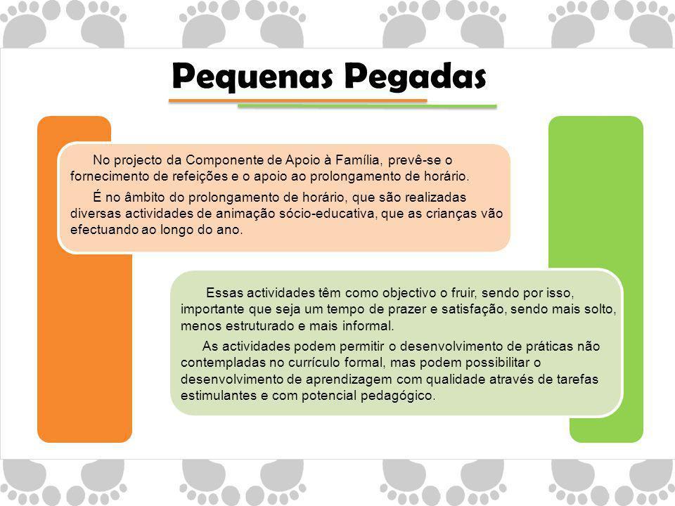 No projecto da Componente de Apoio à Família, prevê-se o fornecimento de refeições e o apoio ao prolongamento de horário.