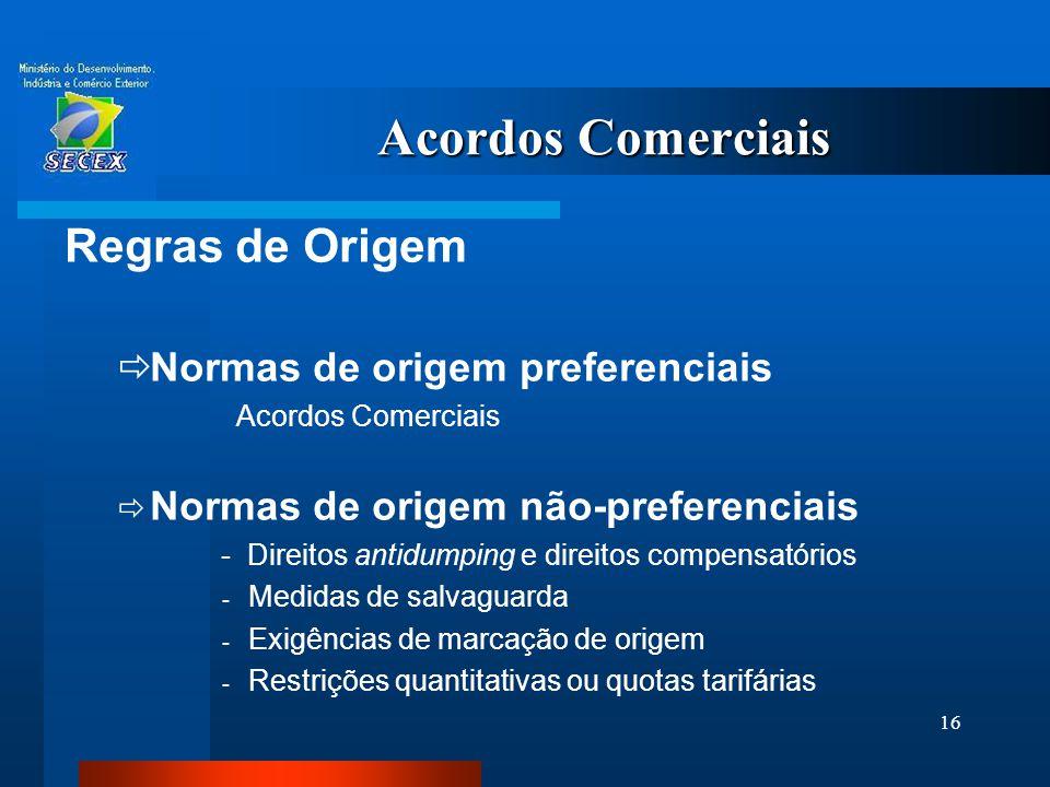 Acordos Comerciais Regras de Origem Normas de origem preferenciais