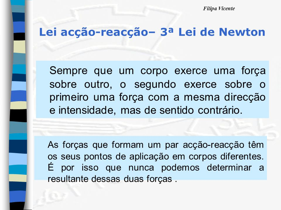 Lei acção-reacção– 3ª Lei de Newton
