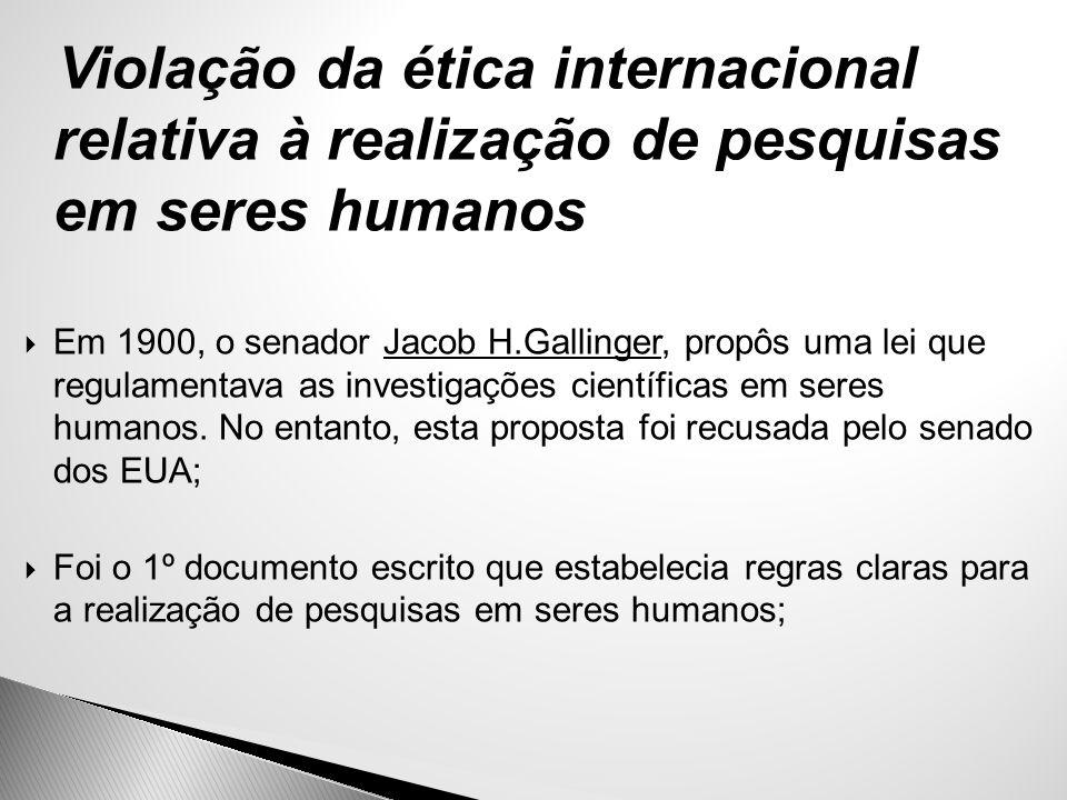 Violação da ética internacional relativa à realização de pesquisas em seres humanos