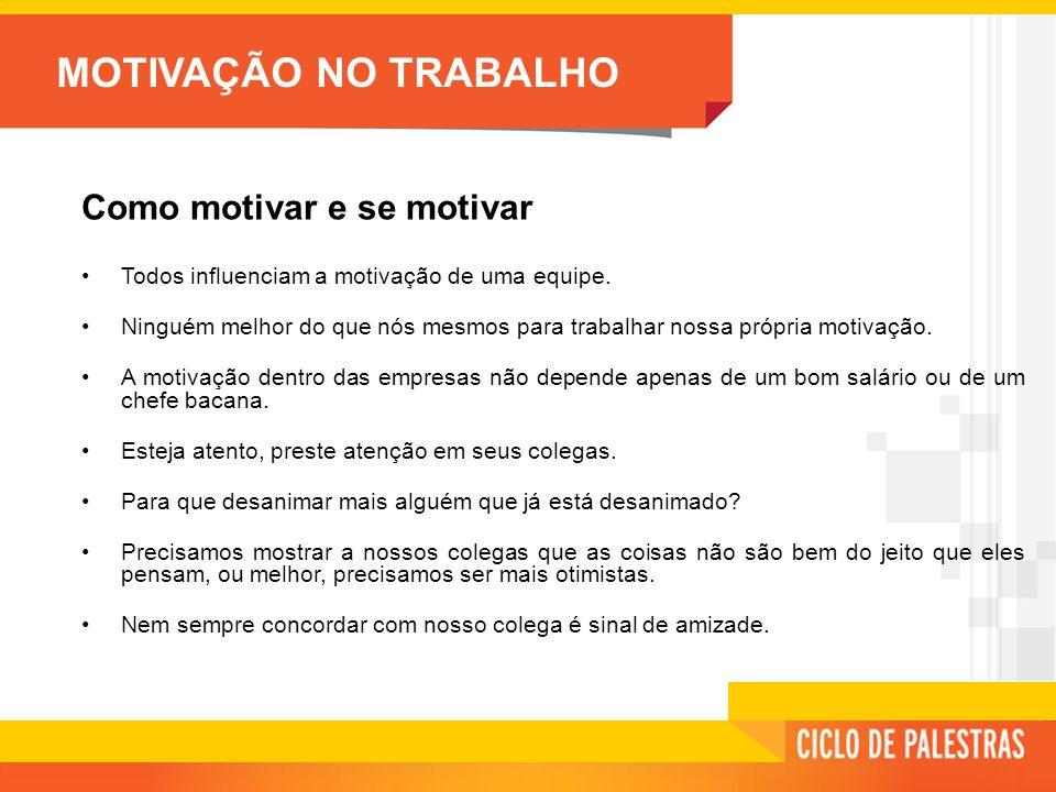 Como motivar e se motivar