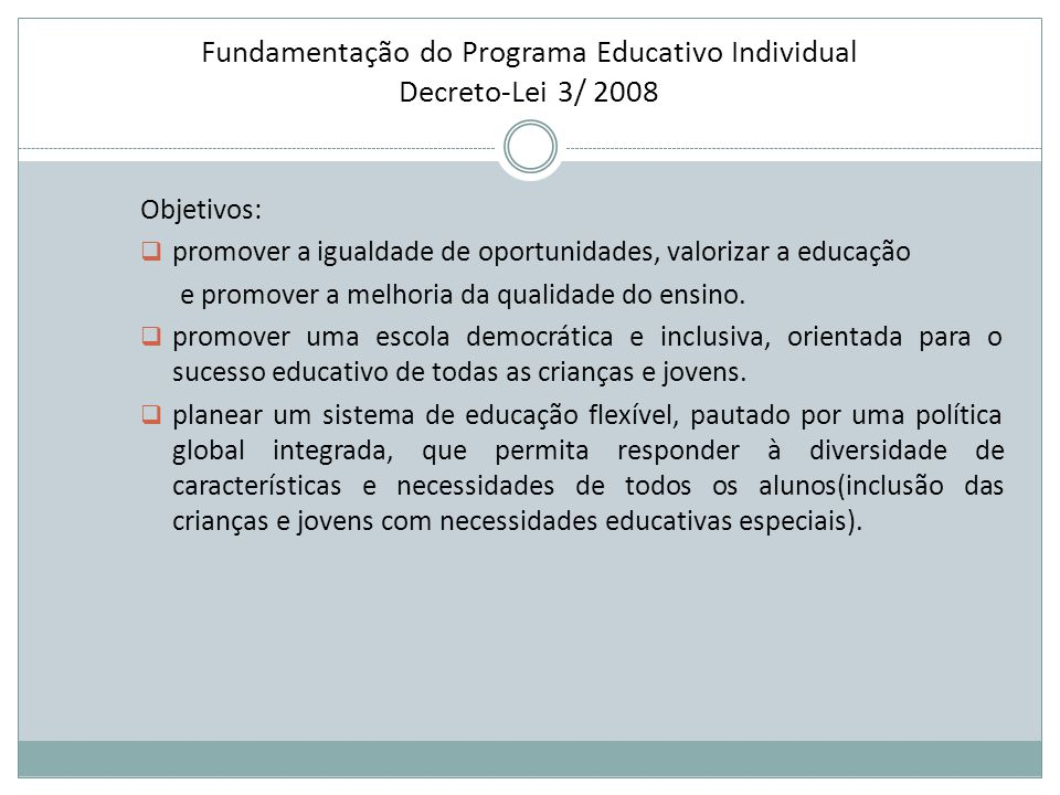 Fundamentação do Programa Educativo Individual Decreto-Lei 3/ 2008