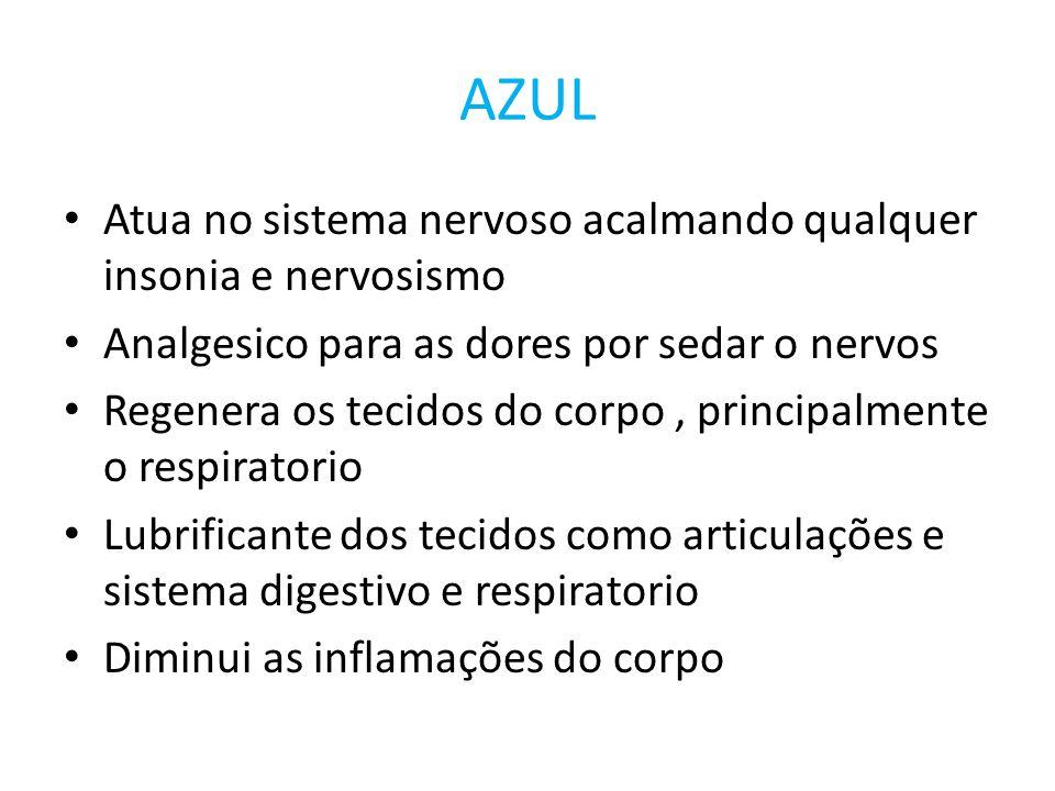AZUL Atua no sistema nervoso acalmando qualquer insonia e nervosismo