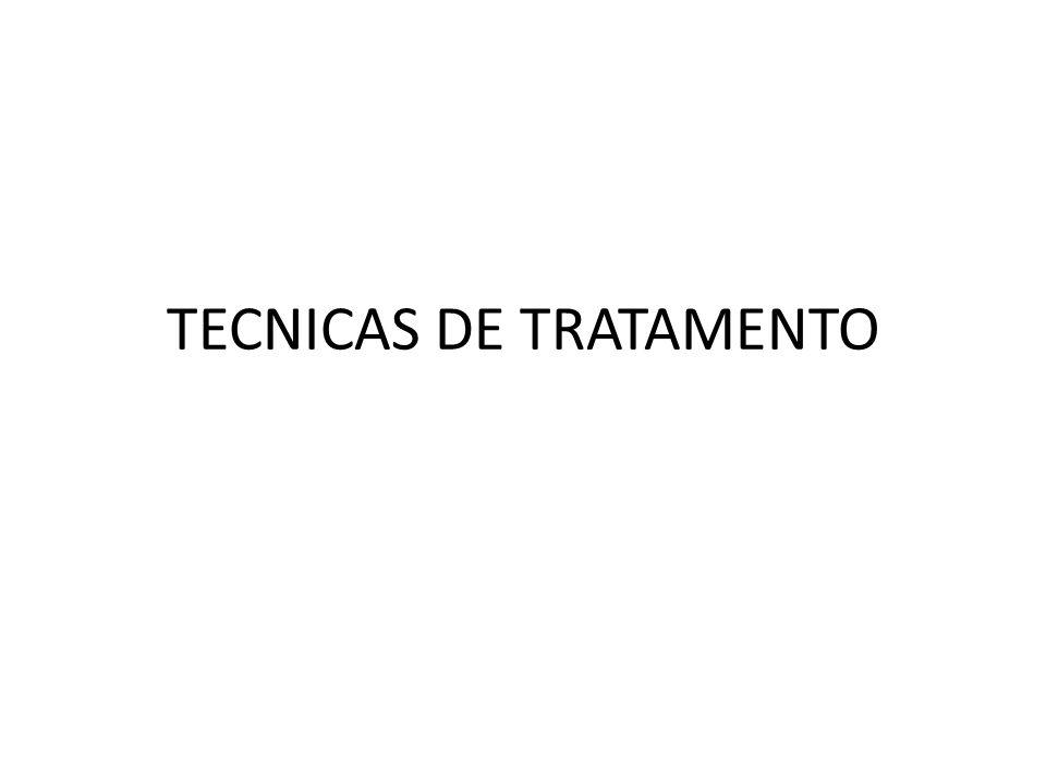 TECNICAS DE TRATAMENTO
