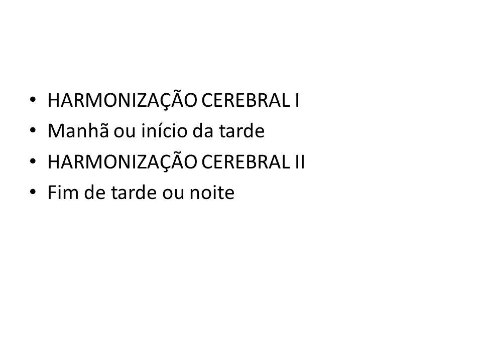 HARMONIZAÇÃO CEREBRAL I