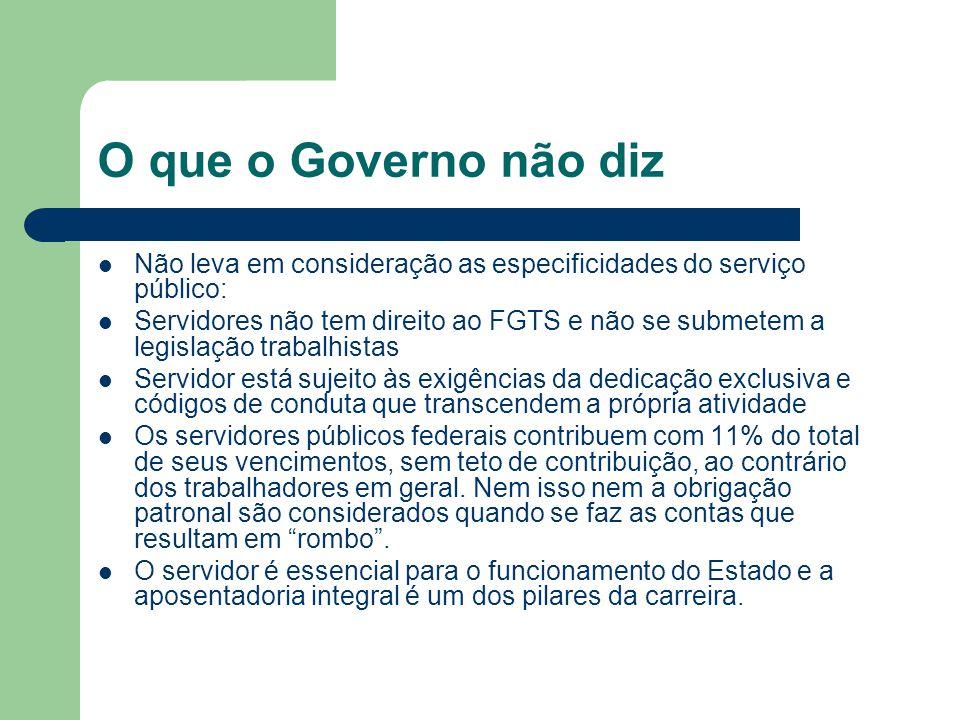 O que o Governo não diz Não leva em consideração as especificidades do serviço público: