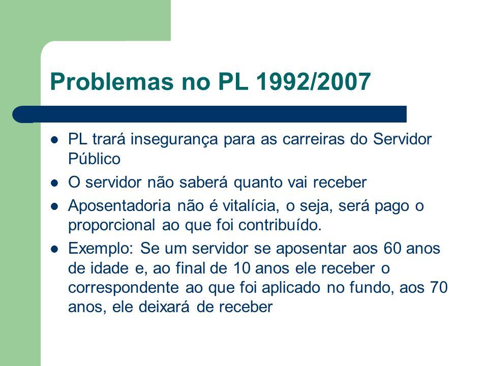 Problemas no PL 1992/2007 PL trará insegurança para as carreiras do Servidor Público. O servidor não saberá quanto vai receber.