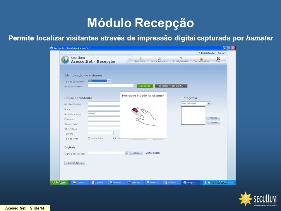 Módulo Recepção Permite localizar visitantes através de impressão digitai capturada por hamster