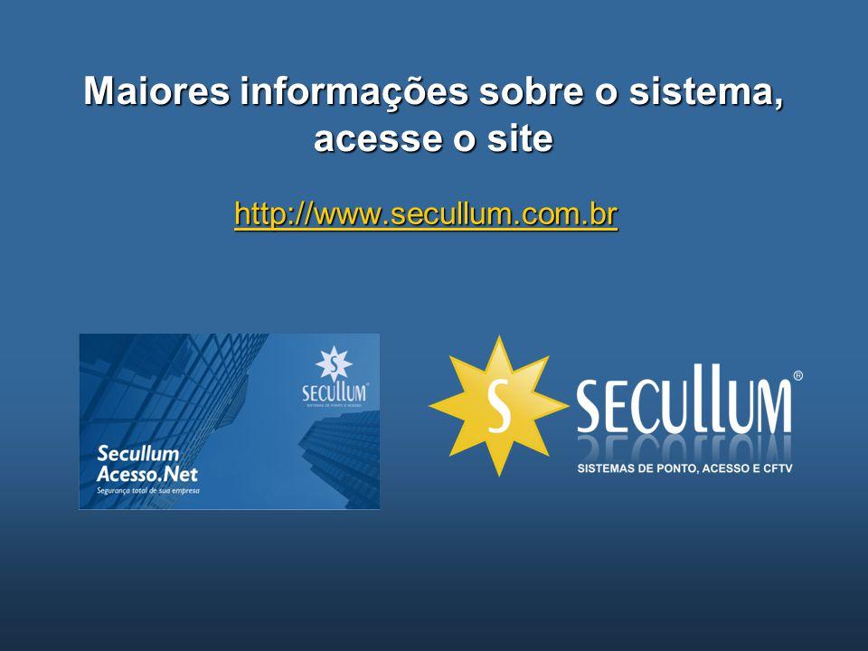 Maiores informações sobre o sistema, acesse o site