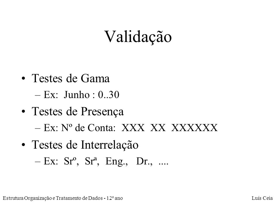 Validação Testes de Gama Testes de Presença Testes de Interrelação