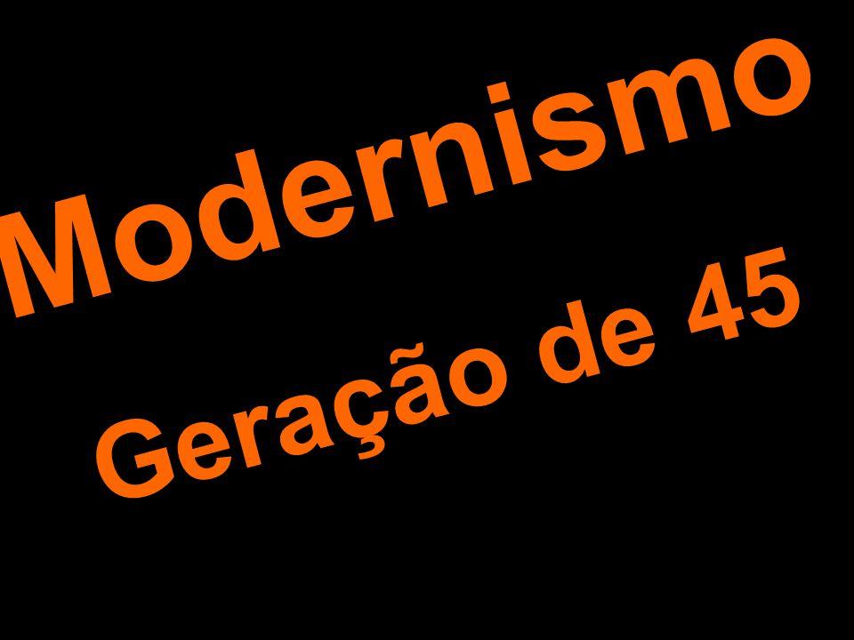 Modernismo Geração de 45