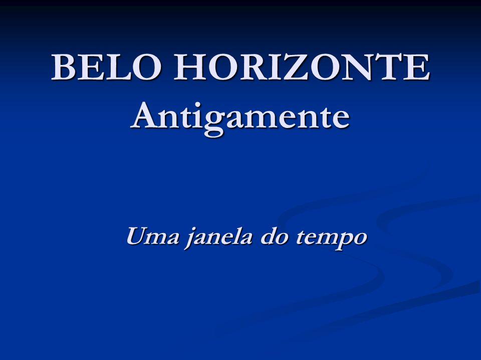 BELO HORIZONTE Antigamente