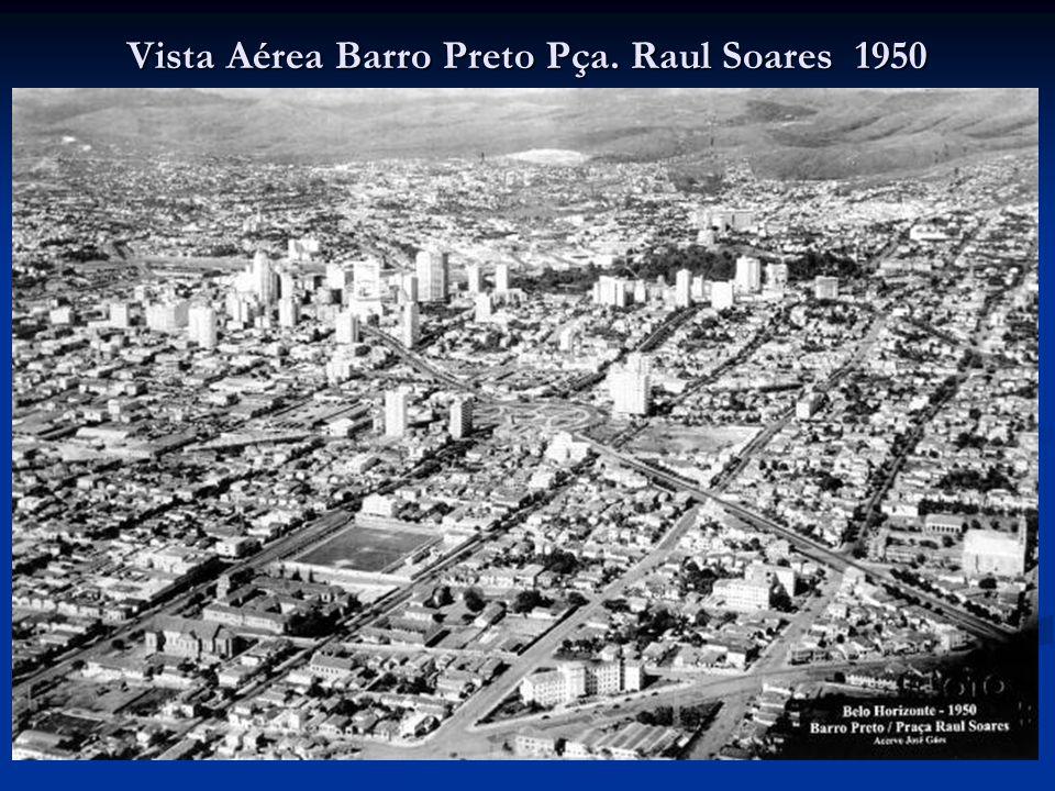 Vista Aérea Barro Preto Pça. Raul Soares 1950