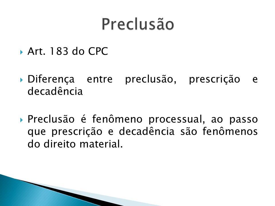 Preclusão Art. 183 do CPC. Diferença entre preclusão, prescrição e decadência.