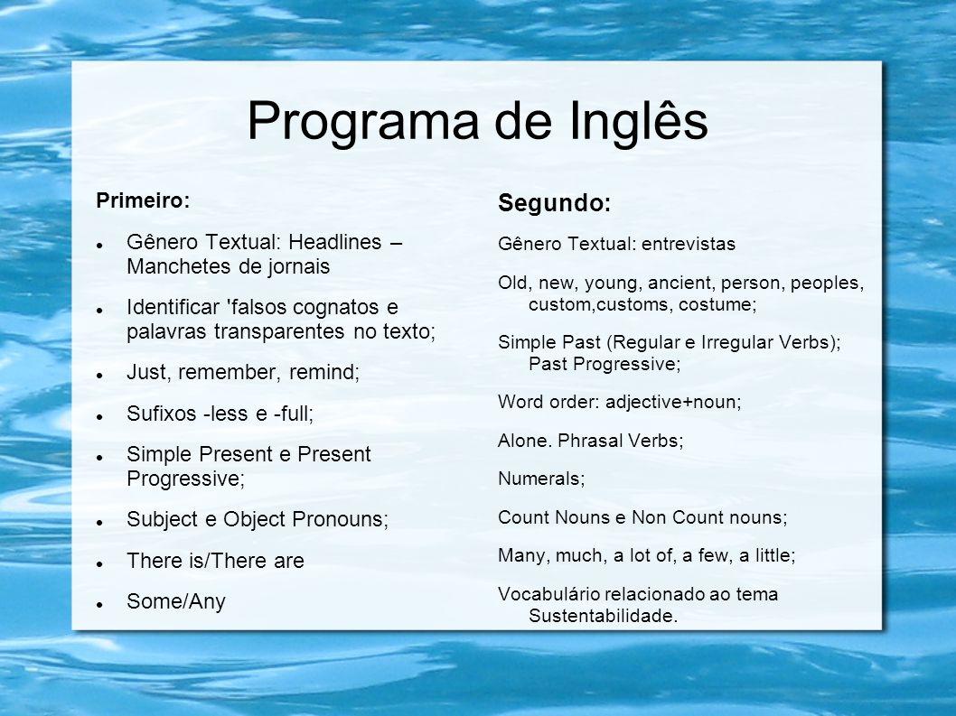 Programa de Inglês Segundo: Primeiro: