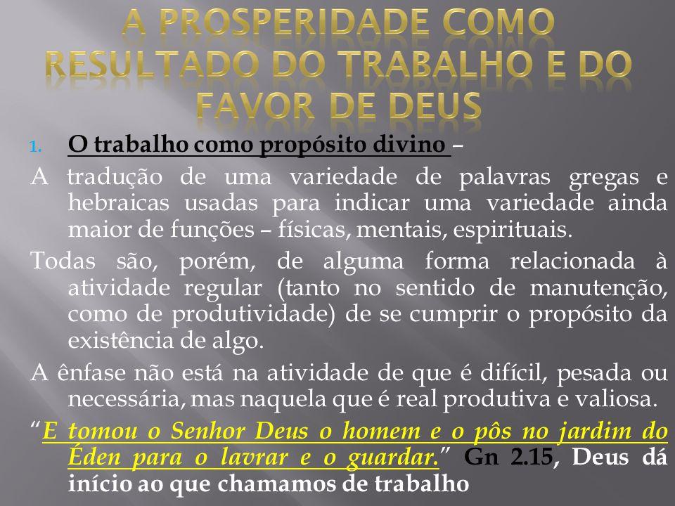 A PROSPERIDADE COMO RESULTADO DO TRABALHO E DO FAVOR DE DEUS