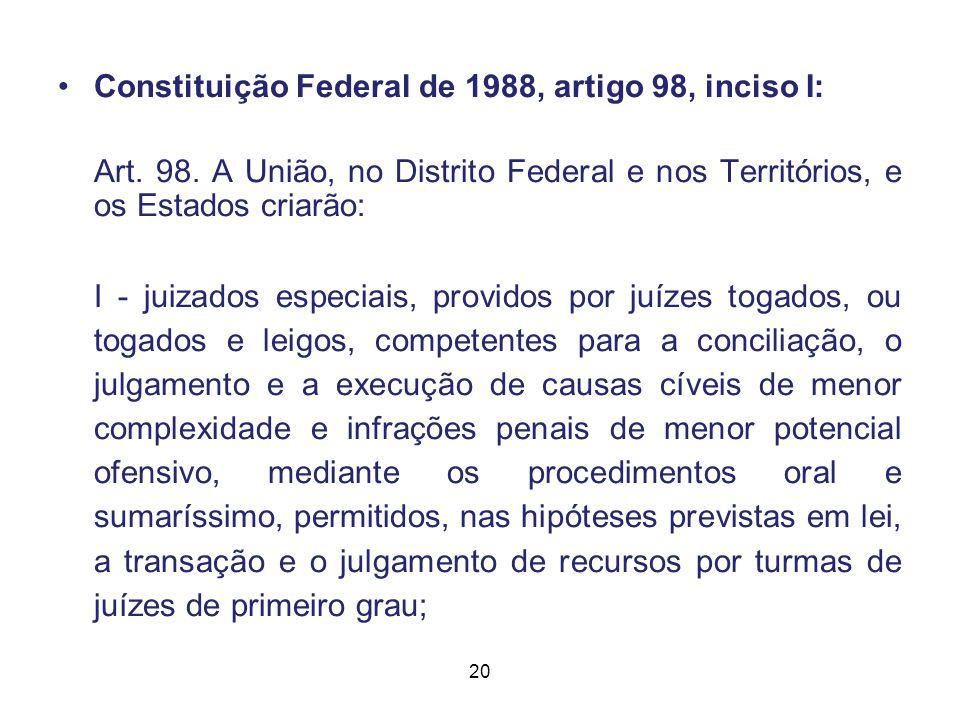 Constituição Federal de 1988, artigo 98, inciso I: