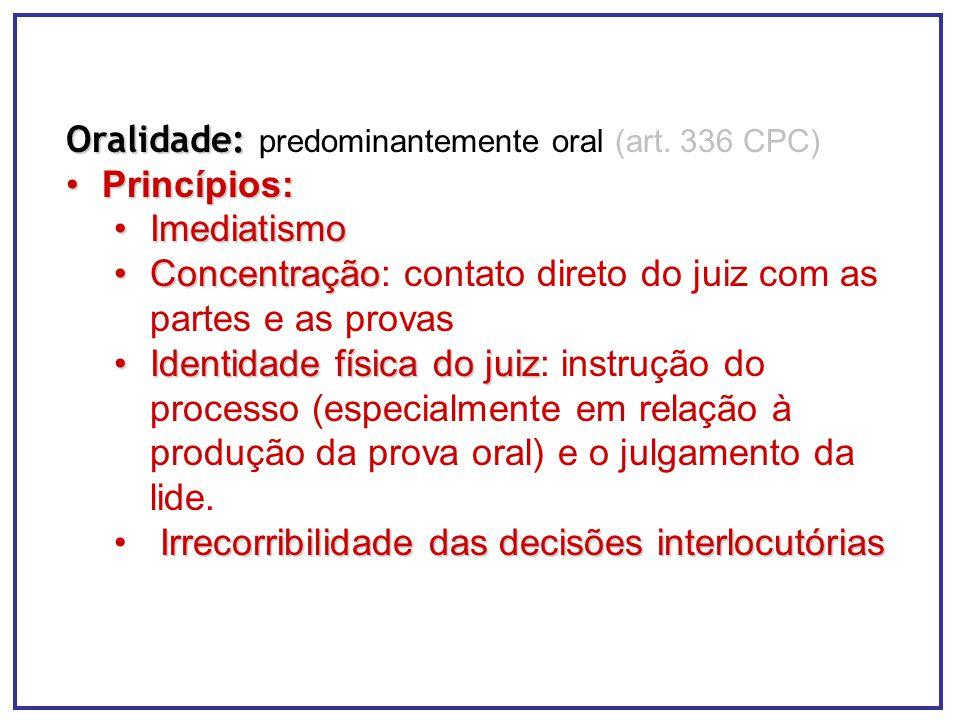 Oralidade: predominantemente oral (art. 336 CPC)