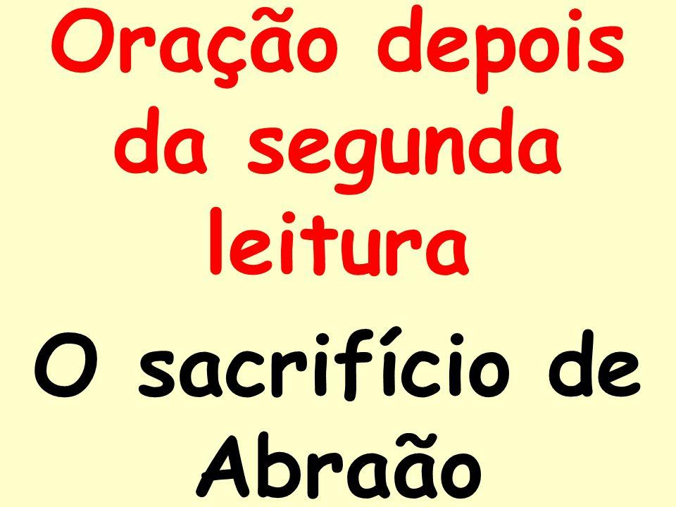 Oração depois da segunda leitura O sacrifício de Abraão